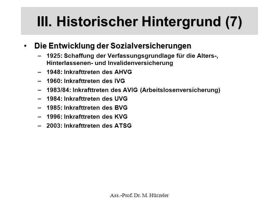 III. Historischer Hintergrund (7) Die Entwicklung der SozialversicherungenDie Entwicklung der Sozialversicherungen –1925: Schaffung der Verfassungsgru