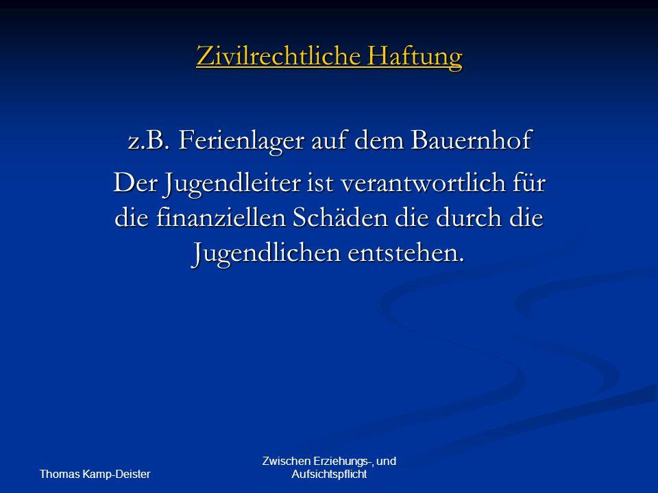 Thomas Kamp-Deister Zwischen Erziehungs-, und Aufsichtspflicht Zivilrechtliche Haftung z.B.