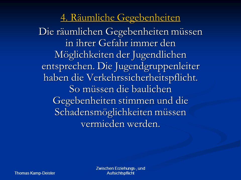 Thomas Kamp-Deister Zwischen Erziehungs-, und Aufsichtspflicht 4.