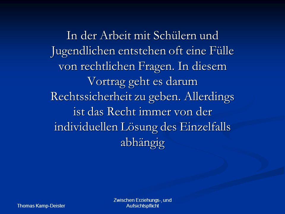Thomas Kamp-Deister Zwischen Erziehungs-, und Aufsichtspflicht Strafrechtliche Haftung z.B.