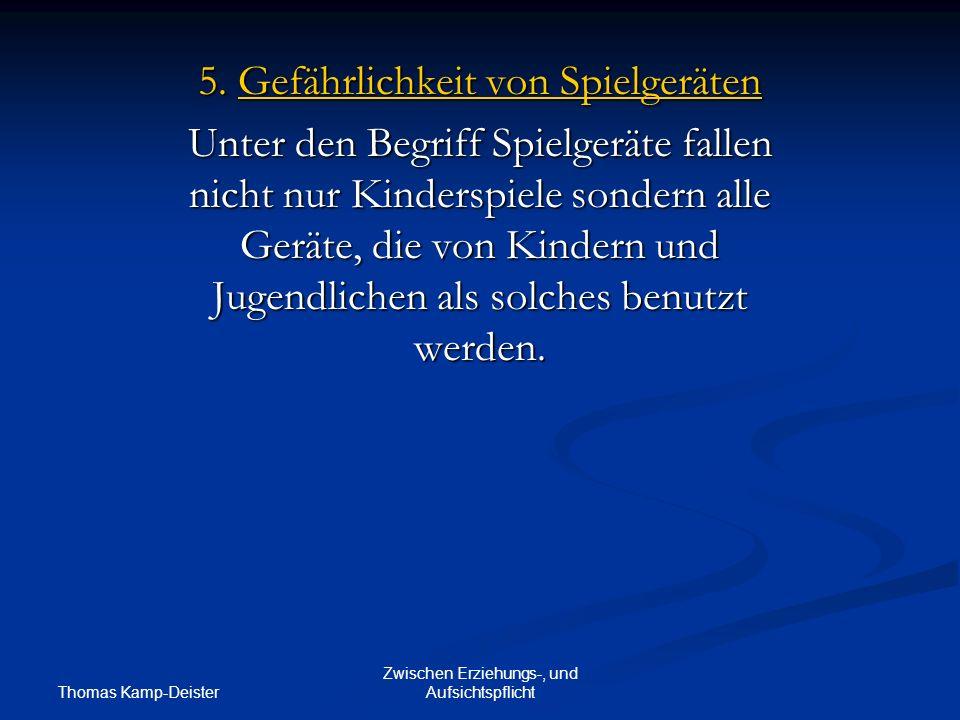 Thomas Kamp-Deister Zwischen Erziehungs-, und Aufsichtspflicht 5.