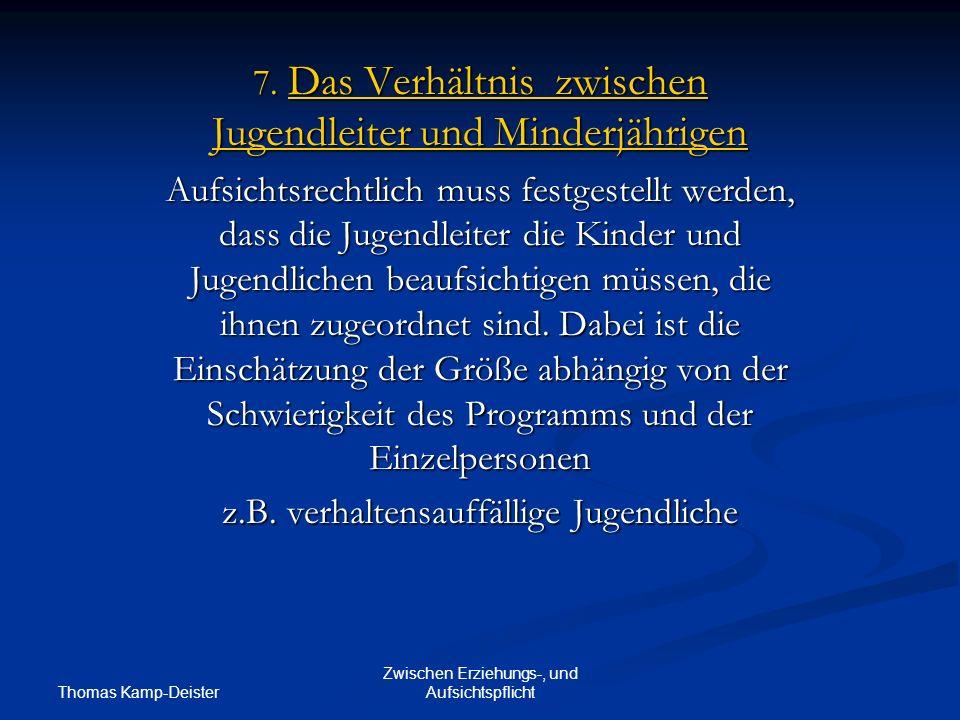 Thomas Kamp-Deister Zwischen Erziehungs-, und Aufsichtspflicht 7.