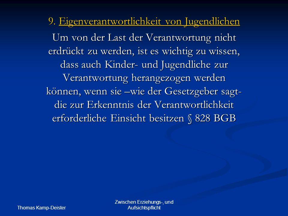 Thomas Kamp-Deister Zwischen Erziehungs-, und Aufsichtspflicht 9.