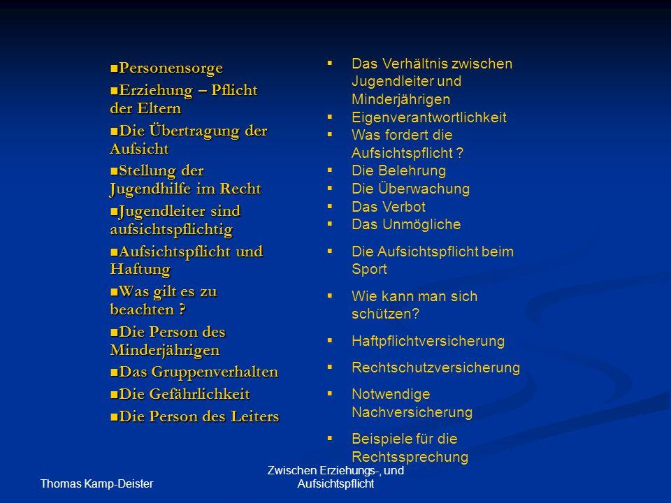 Thomas Kamp-Deister Zwischen Erziehungs-, und Aufsichtspflicht Wer durch besondere Fähigkeiten in künstlerischen, sportlichen, handwerklich-technischen, wissenschaftlichen oder ähnlichen Bereichen die Gruppenarbeit vertiefen und ergänzen kann.