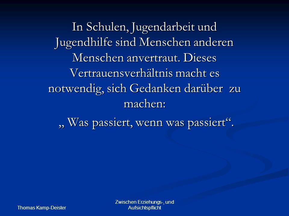 Thomas Kamp-Deister Zwischen Erziehungs-, und Aufsichtspflicht 8.