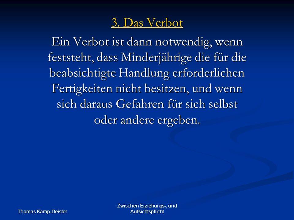 Thomas Kamp-Deister Zwischen Erziehungs-, und Aufsichtspflicht 3.