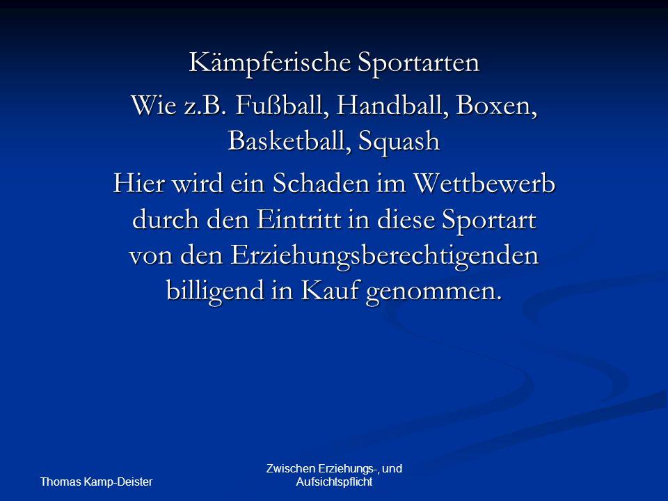 Thomas Kamp-Deister Zwischen Erziehungs-, und Aufsichtspflicht Kämpferische Sportarten Wie z.B.