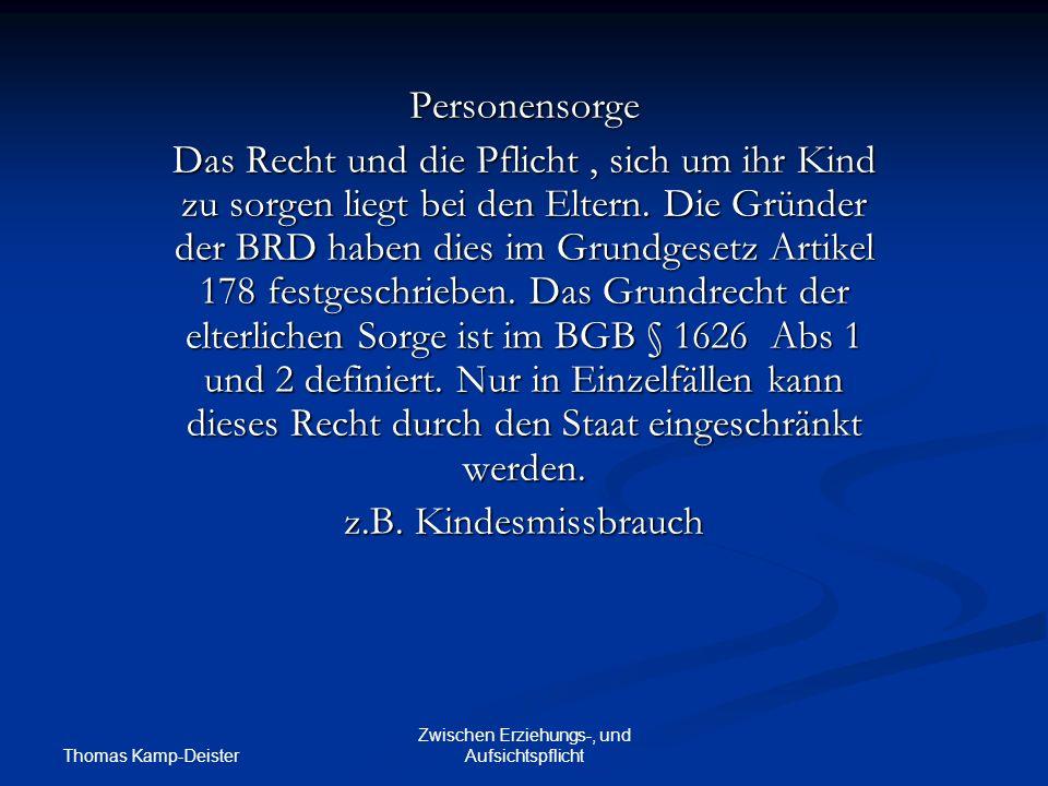 Thomas Kamp-Deister Zwischen Erziehungs-, und Aufsichtspflicht 11.
