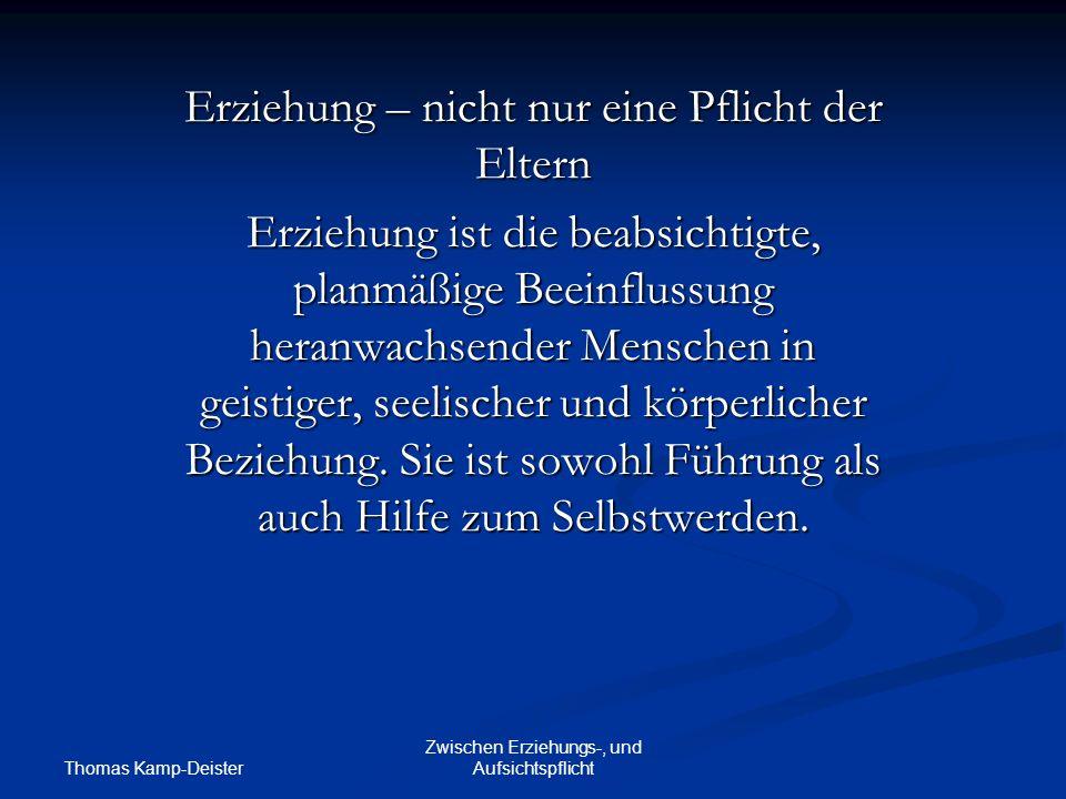 Thomas Kamp-Deister Zwischen Erziehungs-, und Aufsichtspflicht 2.