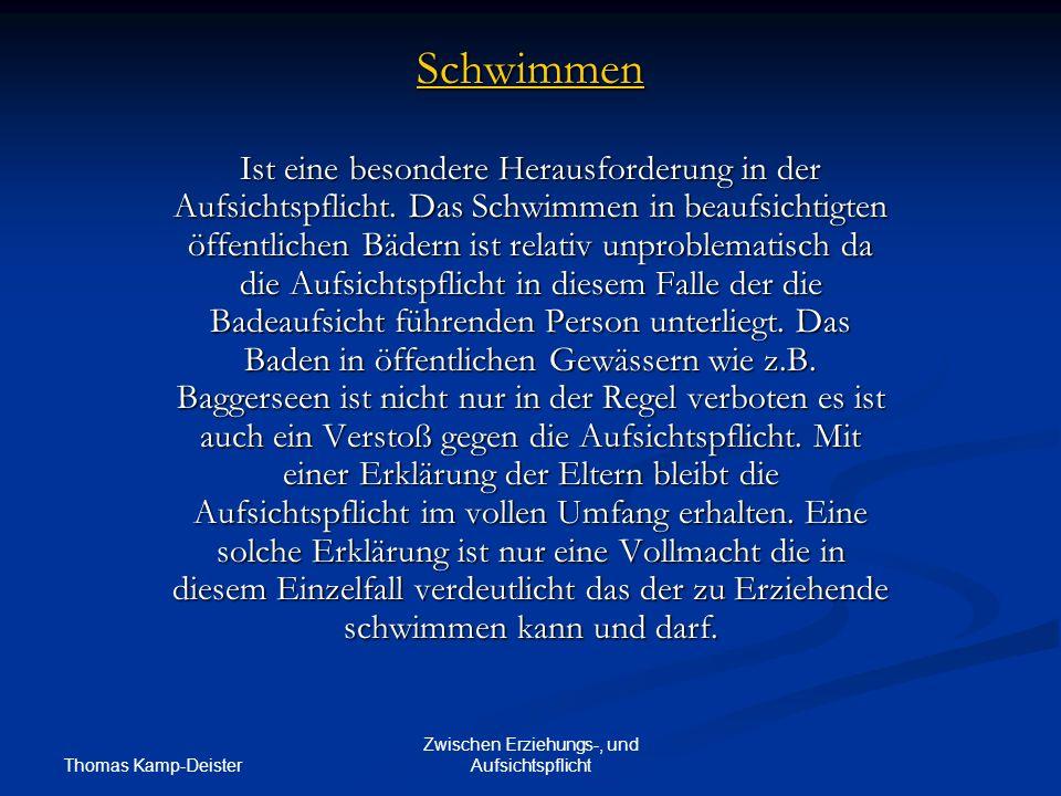 Thomas Kamp-Deister Zwischen Erziehungs-, und Aufsichtspflicht Schwimmen Ist eine besondere Herausforderung in der Aufsichtspflicht.