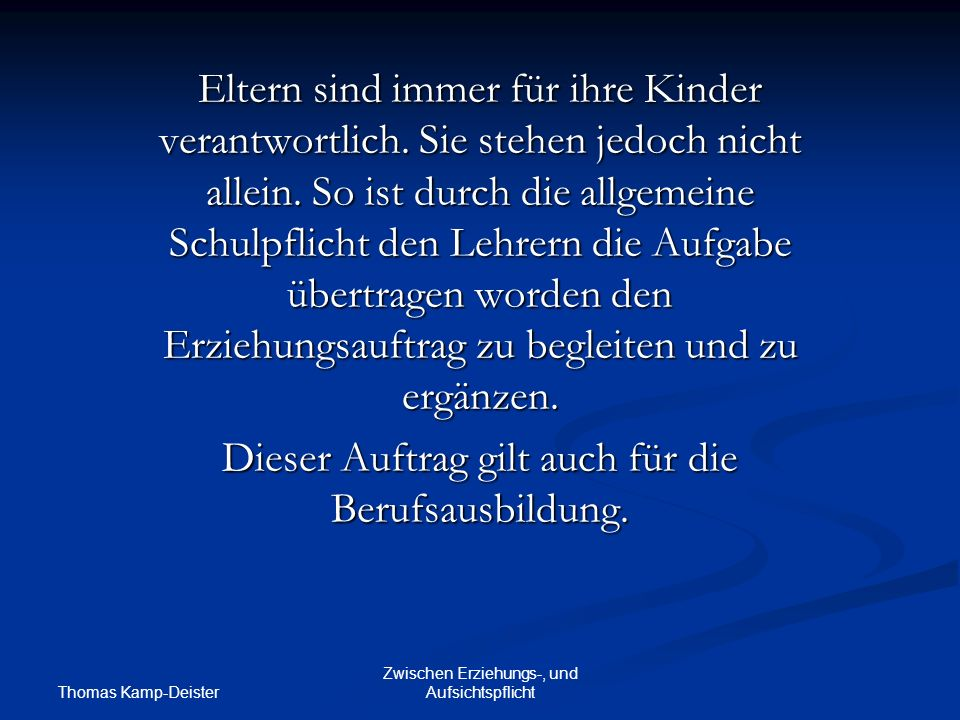 Thomas Kamp-Deister Zwischen Erziehungs-, und Aufsichtspflicht Amtshaftpflicht ist nicht Privathaftpflicht.