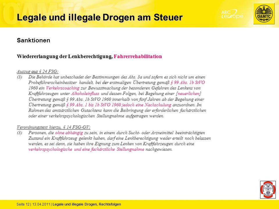 Seite 12 | 13.04.2011 | Legale und illegale Drogen, Rechtsfolgen Sanktionen Wiedererlangung der Lenkberechtigung, Fahrerrehabilitation Auszug aus § 24