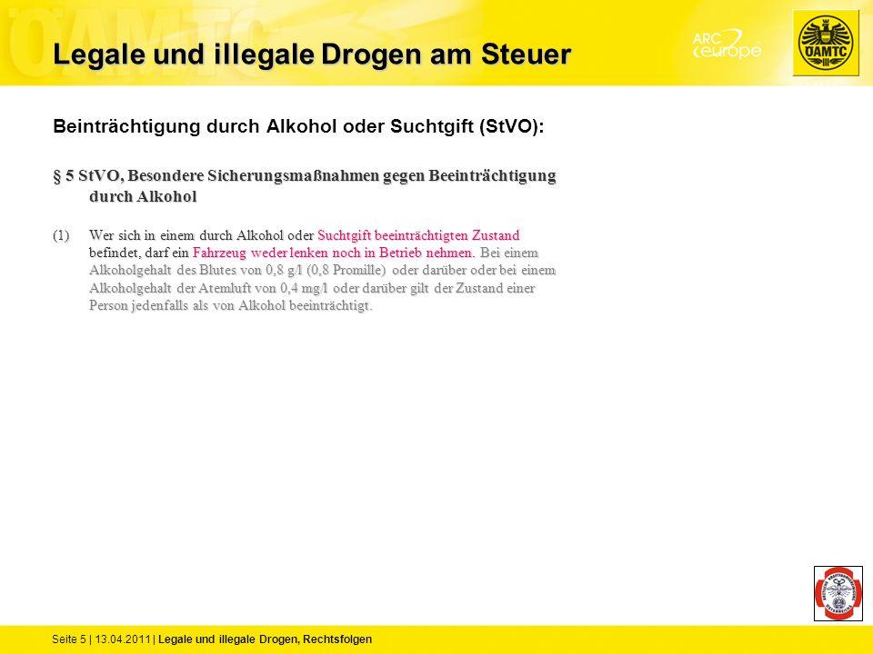 Seite 5 | 13.04.2011 | Legale und illegale Drogen, Rechtsfolgen Beinträchtigung durch Alkohol oder Suchtgift (StVO): § 5 StVO, Besondere Sicherungsmaß