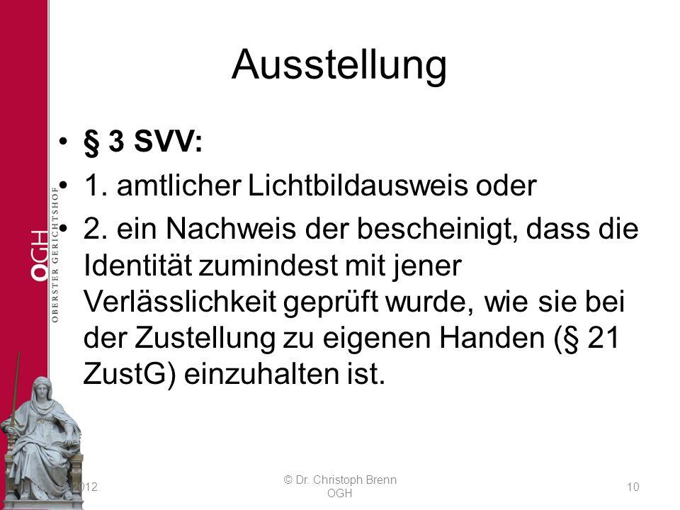 Ausstellung § 3 SVV: 1. amtlicher Lichtbildausweis oder 2.