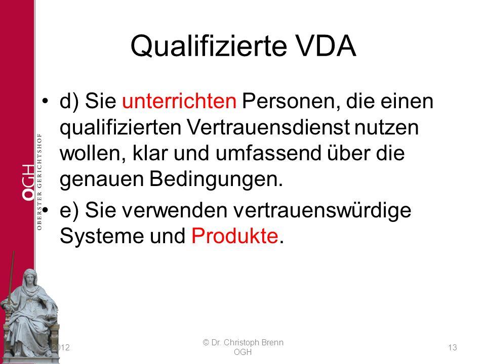 Qualifizierte VDA d) Sie unterrichten Personen, die einen qualifizierten Vertrauensdienst nutzen wollen, klar und umfassend über die genauen Bedingung