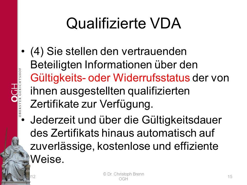 Qualifizierte VDA (4) Sie stellen den vertrauenden Beteiligten Informationen über den Gültigkeits- oder Widerrufsstatus der von ihnen ausgestellten qualifizierten Zertifikate zur Verfügung.