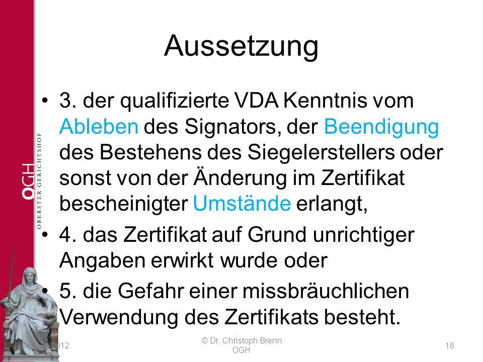 Aussetzung 3. der qualifizierte VDA Kenntnis vom Ableben des Signators, der Beendigung des Bestehens des Siegelerstellers oder sonst von der Änderung