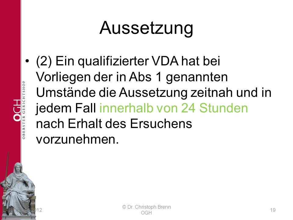 Aussetzung (2) Ein qualifizierter VDA hat bei Vorliegen der in Abs 1 genannten Umstände die Aussetzung zeitnah und in jedem Fall innerhalb von 24 Stun