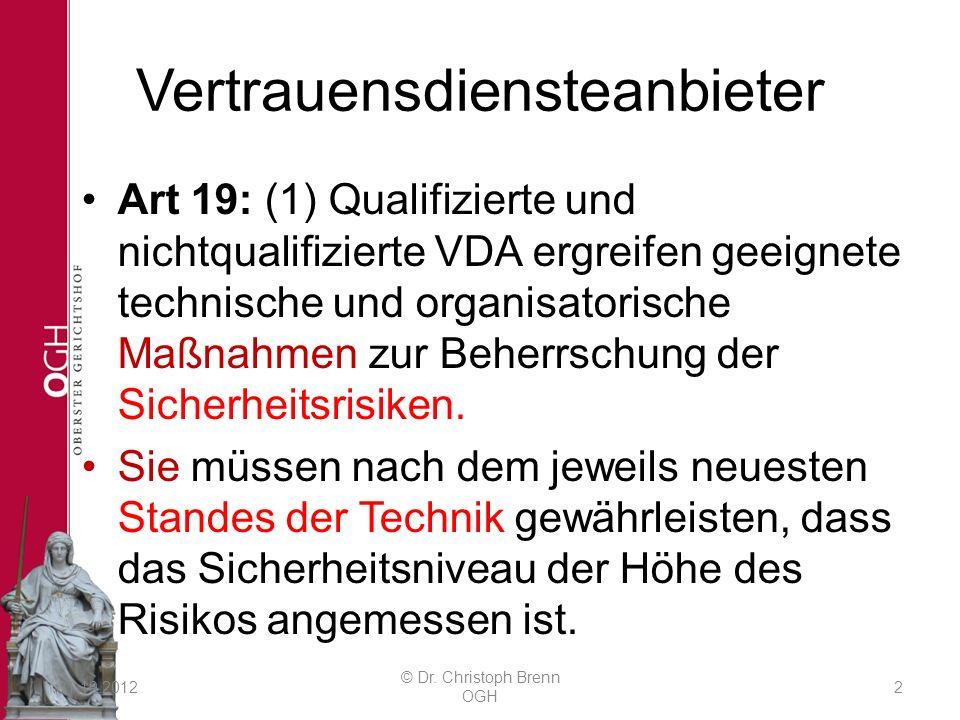 Vertrauensdiensteanbieter Art 19: (1) Qualifizierte und nichtqualifizierte VDA ergreifen geeignete technische und organisatorische Maßnahmen zur Beher
