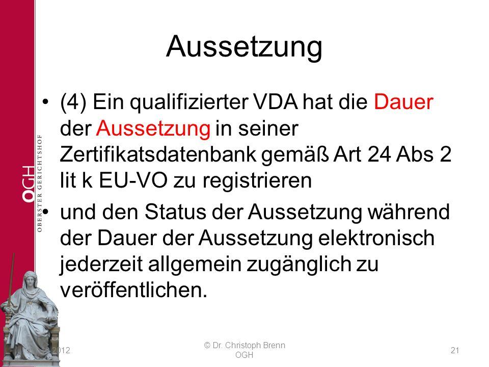 Aussetzung (4) Ein qualifizierter VDA hat die Dauer der Aussetzung in seiner Zertifikatsdatenbank gemäß Art 24 Abs 2 lit k EU-VO zu registrieren und den Status der Aussetzung während der Dauer der Aussetzung elektronisch jederzeit allgemein zugänglich zu veröffentlichen.