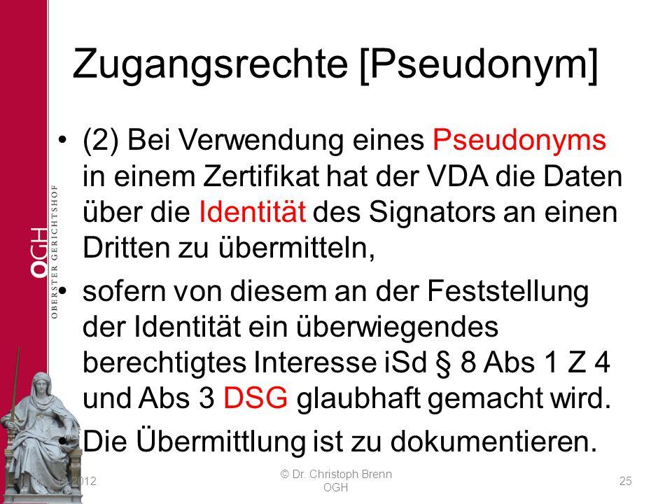 Zugangsrechte [Pseudonym] (2) Bei Verwendung eines Pseudonyms in einem Zertifikat hat der VDA die Daten über die Identität des Signators an einen Dritten zu übermitteln, sofern von diesem an der Feststellung der Identität ein überwiegendes berechtigtes Interesse iSd § 8 Abs 1 Z 4 und Abs 3 DSG glaubhaft gemacht wird.