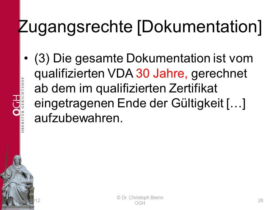 Zugangsrechte [Dokumentation] (3) Die gesamte Dokumentation ist vom qualifizierten VDA 30 Jahre, gerechnet ab dem im qualifizierten Zertifikat eingetragenen Ende der Gültigkeit […] aufzubewahren.