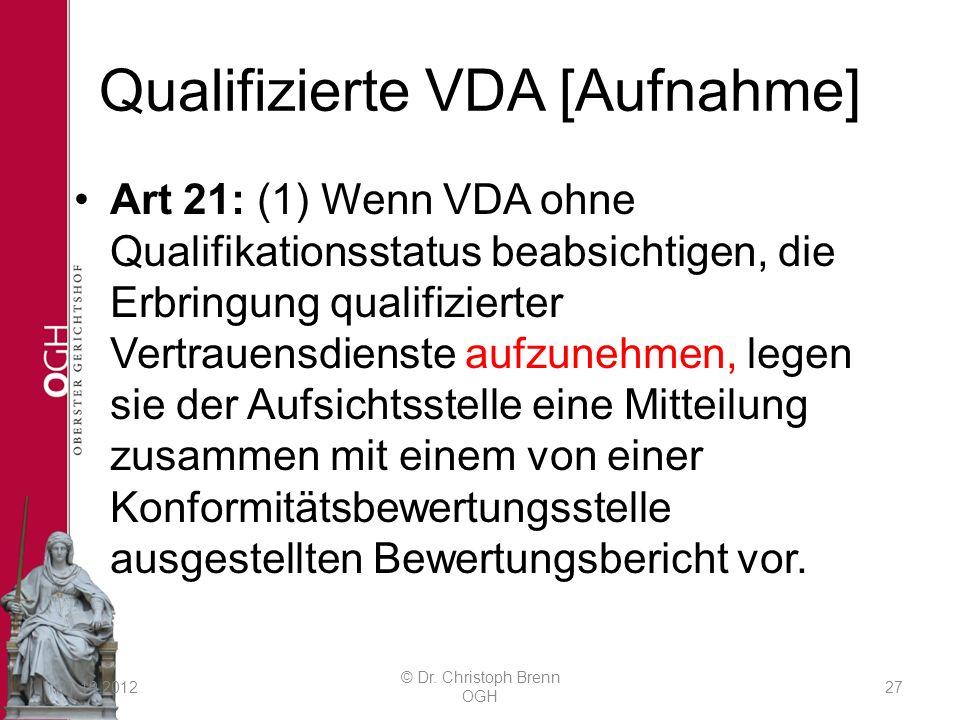 Qualifizierte VDA [Aufnahme] Art 21: (1) Wenn VDA ohne Qualifikationsstatus beabsichtigen, die Erbringung qualifizierter Vertrauensdienste aufzunehmen, legen sie der Aufsichtsstelle eine Mitteilung zusammen mit einem von einer Konformitätsbewertungsstelle ausgestellten Bewertungsbericht vor.