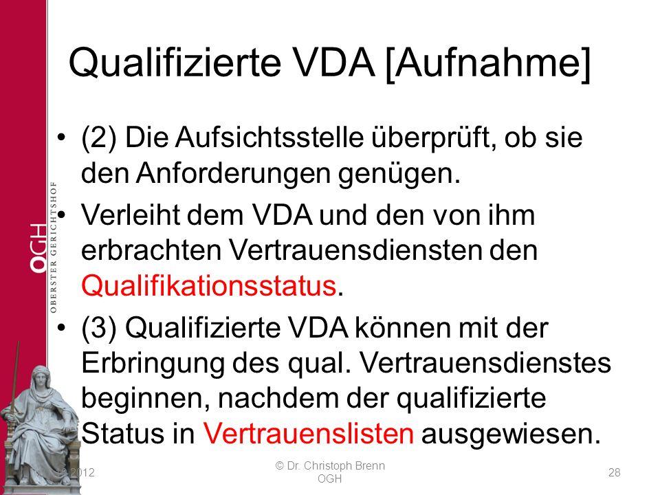 Qualifizierte VDA [Aufnahme] (2) Die Aufsichtsstelle überprüft, ob sie den Anforderungen genügen. Verleiht dem VDA und den von ihm erbrachten Vertraue