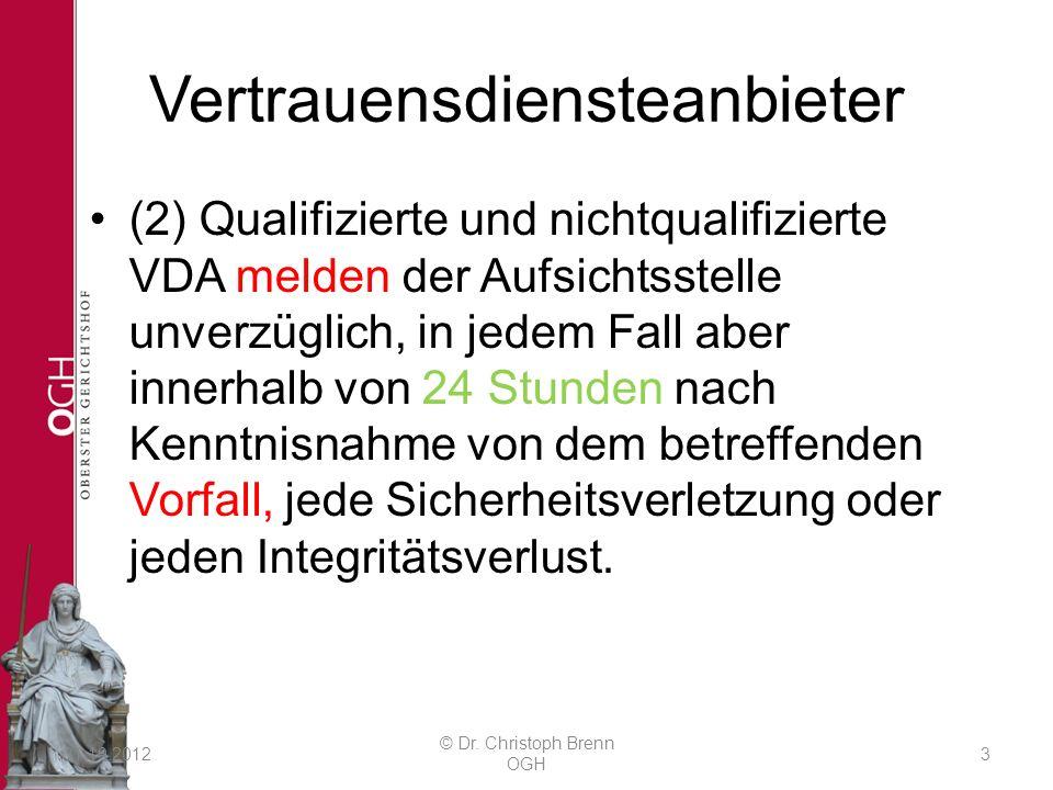 Vertrauensdiensteanbieter (2) Qualifizierte und nichtqualifizierte VDA melden der Aufsichtsstelle unverzüglich, in jedem Fall aber innerhalb von 24 St