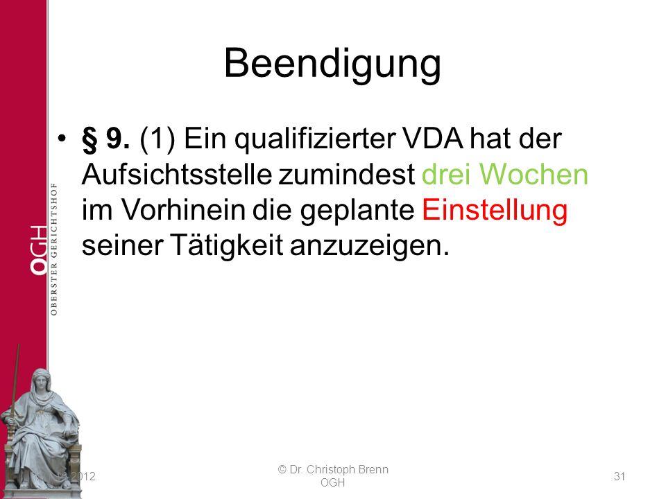 Beendigung § 9. (1) Ein qualifizierter VDA hat der Aufsichtsstelle zumindest drei Wochen im Vorhinein die geplante Einstellung seiner Tätigkeit anzuze