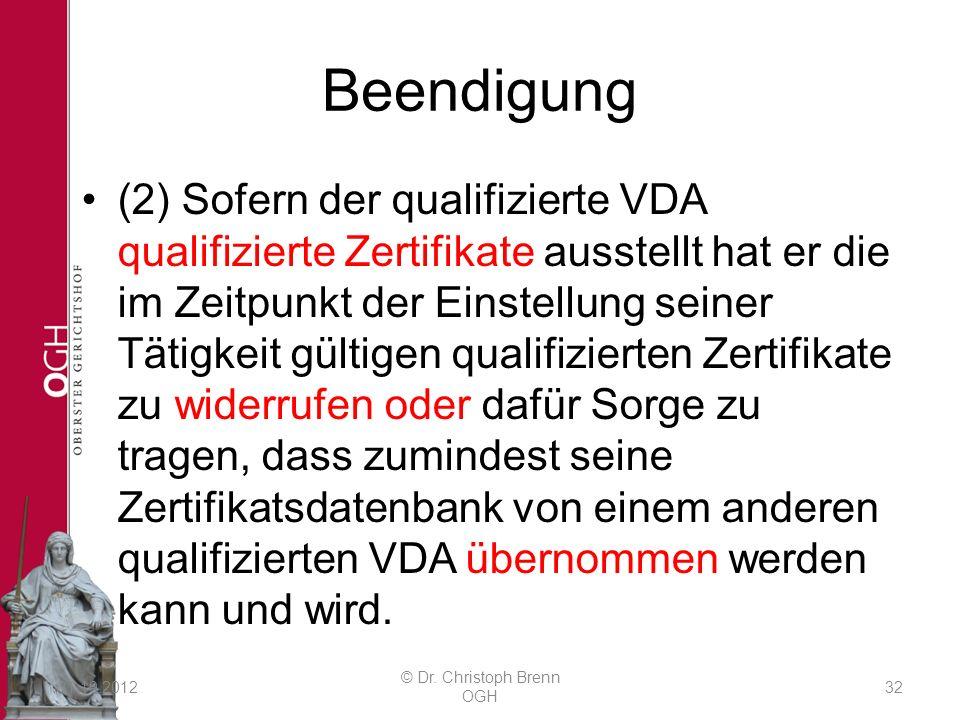 Beendigung (2) Sofern der qualifizierte VDA qualifizierte Zertifikate ausstellt hat er die im Zeitpunkt der Einstellung seiner Tätigkeit gültigen qualifizierten Zertifikate zu widerrufen oder dafür Sorge zu tragen, dass zumindest seine Zertifikatsdatenbank von einem anderen qualifizierten VDA übernommen werden kann und wird.