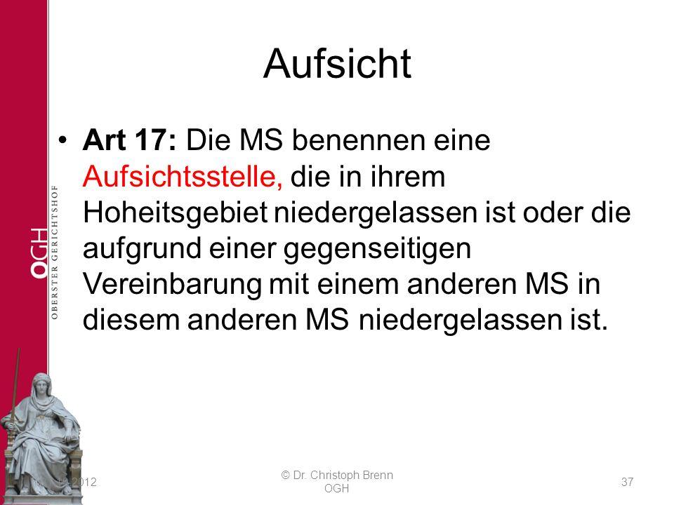 Aufsicht Art 17: Die MS benennen eine Aufsichtsstelle, die in ihrem Hoheitsgebiet niedergelassen ist oder die aufgrund einer gegenseitigen Vereinbarun