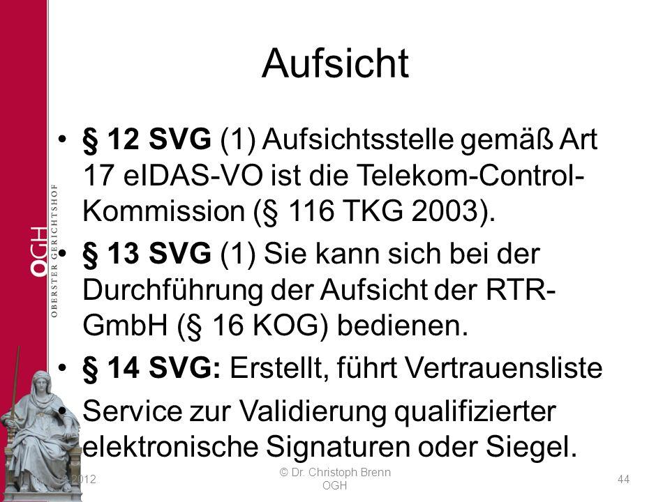 Aufsicht § 12 SVG (1) Aufsichtsstelle gemäß Art 17 eIDAS-VO ist die Telekom-Control- Kommission (§ 116 TKG 2003).