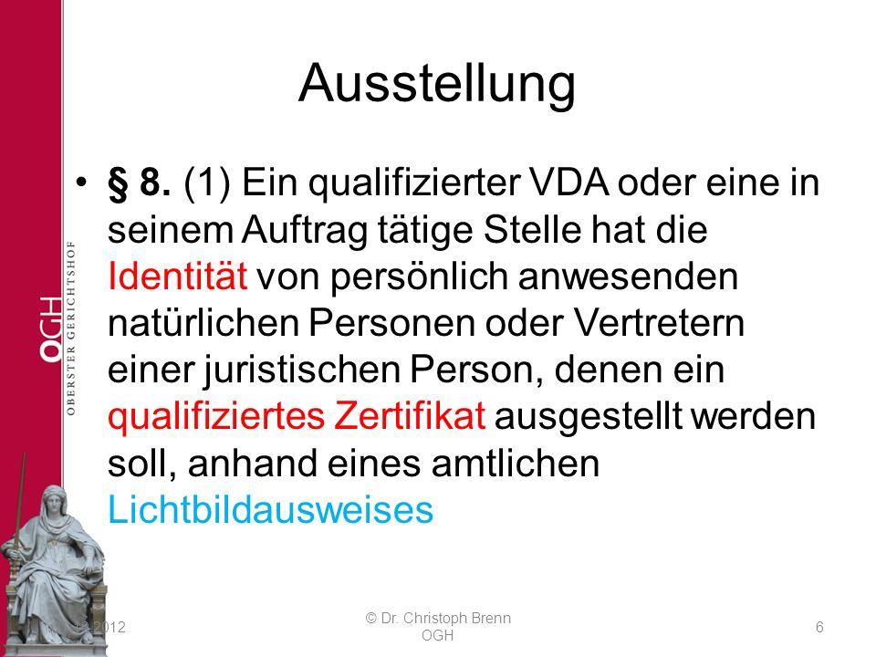 Ausstellung § 8. (1) Ein qualifizierter VDA oder eine in seinem Auftrag tätige Stelle hat die Identität von persönlich anwesenden natürlichen Personen