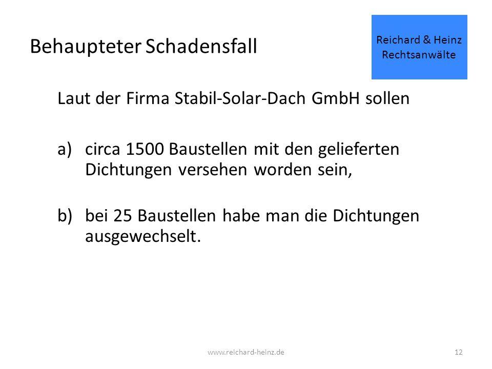 Behaupteter Schadensfall Laut der Firma Stabil-Solar-Dach GmbH sollen a)circa 1500 Baustellen mit den gelieferten Dichtungen versehen worden sein, b)bei 25 Baustellen habe man die Dichtungen ausgewechselt.