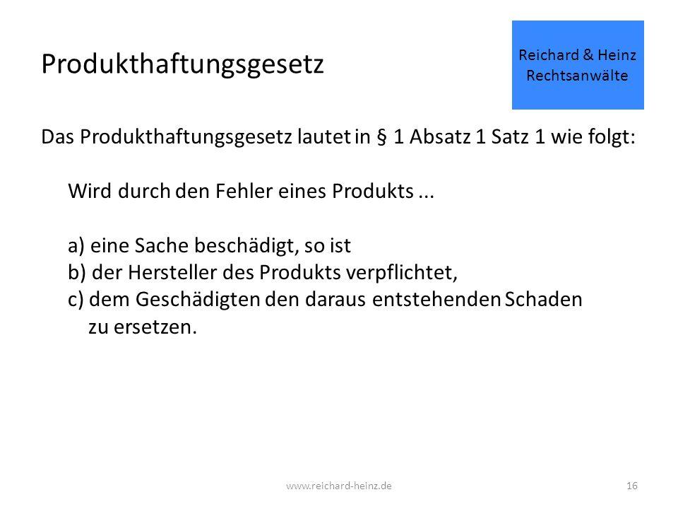 Produkthaftungsgesetz Das Produkthaftungsgesetz lautet in § 1 Absatz 1 Satz 1 wie folgt: Wird durch den Fehler eines Produkts...