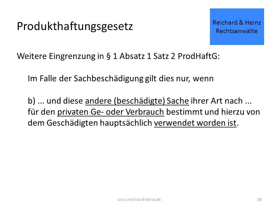Produkthaftungsgesetz Weitere Eingrenzung in § 1 Absatz 1 Satz 2 ProdHaftG: Im Falle der Sachbeschädigung gilt dies nur, wenn b)...