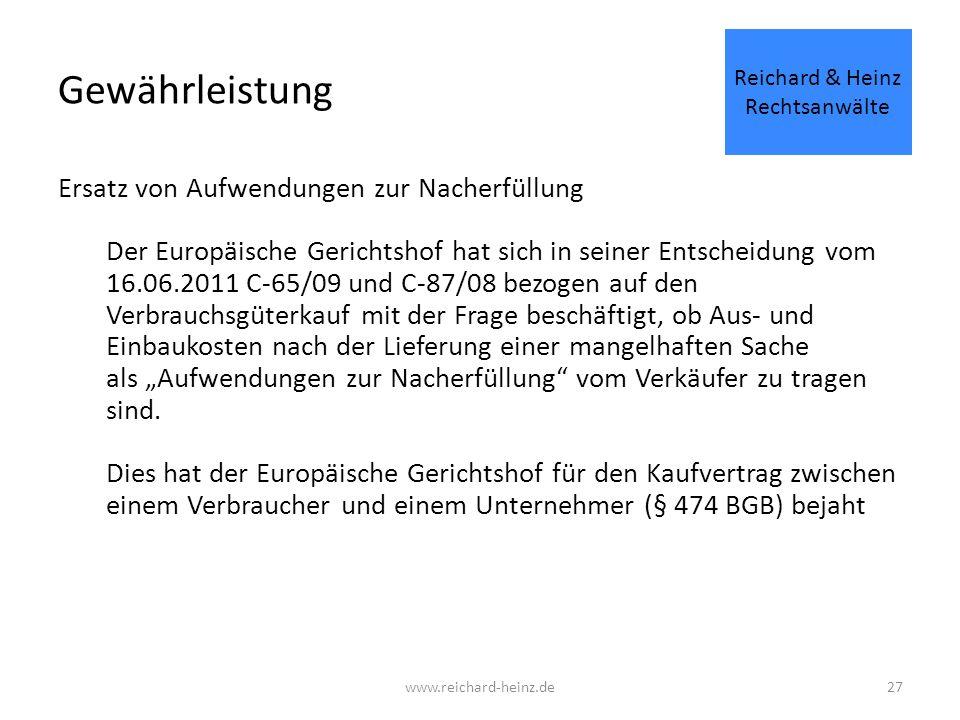 """Gewährleistung Ersatz von Aufwendungen zur Nacherfüllung Der Europäische Gerichtshof hat sich in seiner Entscheidung vom 16.06.2011 C-65/09 und C-87/08 bezogen auf den Verbrauchsgüterkauf mit der Frage beschäftigt, ob Aus- und Einbaukosten nach der Lieferung einer mangelhaften Sache als """"Aufwendungen zur Nacherfüllung vom Verkäufer zu tragen sind."""
