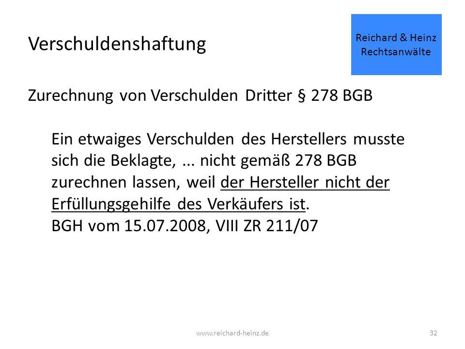 Verschuldenshaftung Zurechnung von Verschulden Dritter § 278 BGB Ein etwaiges Verschulden des Herstellers musste sich die Beklagte,...