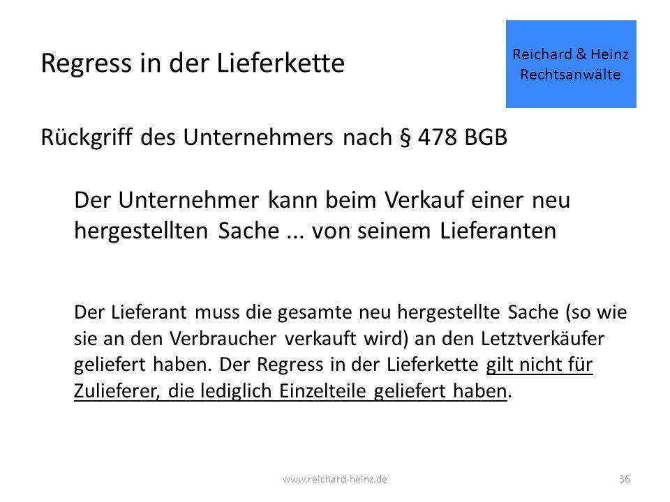 Regress in der Lieferkette Rückgriff des Unternehmers nach § 478 BGB Der Unternehmer kann beim Verkauf einer neu hergestellten Sache...