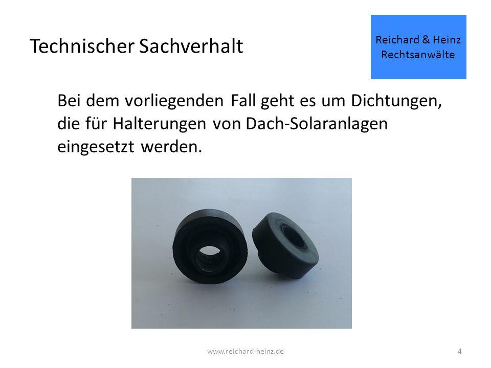 Technischer Sachverhalt Konkreter Einsatz der Dichtung Reichard & Heinz Rechtsanwälte www.reichard-heinz.de5