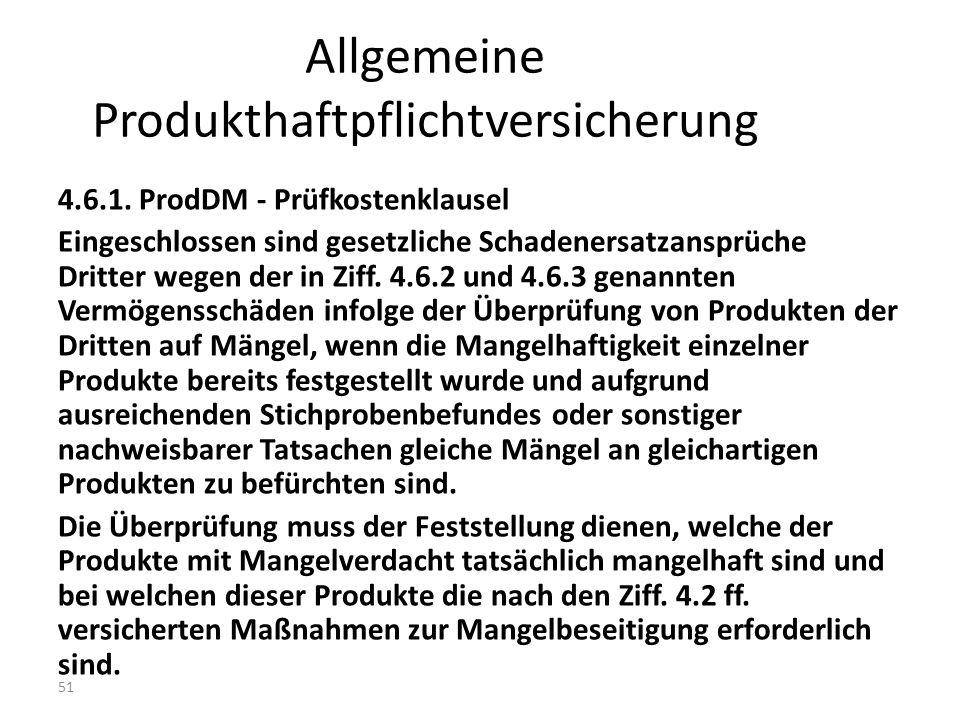 51 Allgemeine Produkthaftpflichtversicherung 4.6.1.