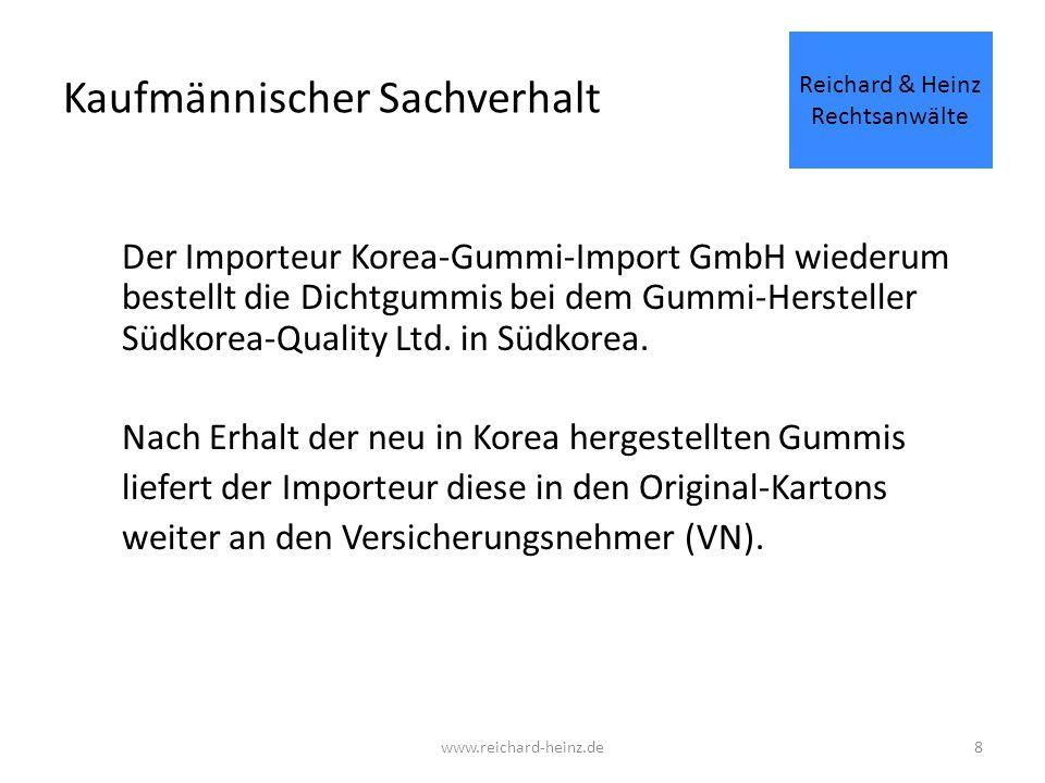 Kaufmännischer Sachverhalt Der Importeur Korea-Gummi-Import GmbH wiederum bestellt die Dichtgummis bei dem Gummi-Hersteller Südkorea-Quality Ltd.