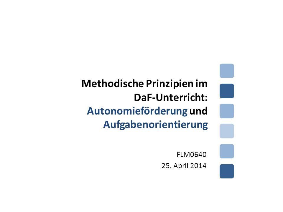 Methodische Prinzipien im DaF-Unterricht: Autonomieförderung und Aufgabenorientierung FLM0640 25.