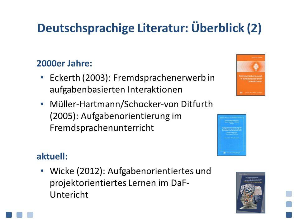 Deutschsprachige Literatur: Überblick (2) 2000er Jahre: Eckerth (2003): Fremdsprachenerwerb in aufgabenbasierten Interaktionen Müller-Hartmann/Schocke