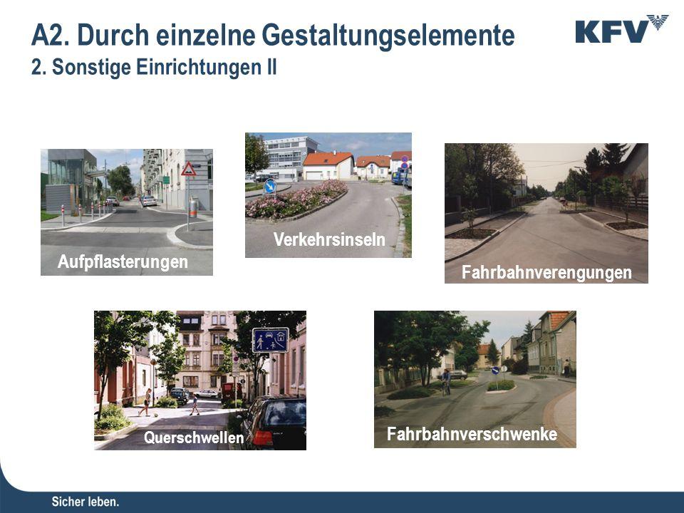 Aufpflasterungen Fahrbahnverengungen Fahrbahnverschwenke Querschwellen Verkehrsinseln A2.