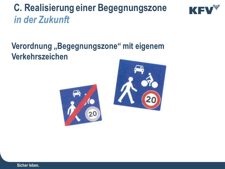"""Verordnung """"Begegnungszone"""" mit eigenem Verkehrszeichen C. Realisierung einer Begegnungszone in der Zukunft"""