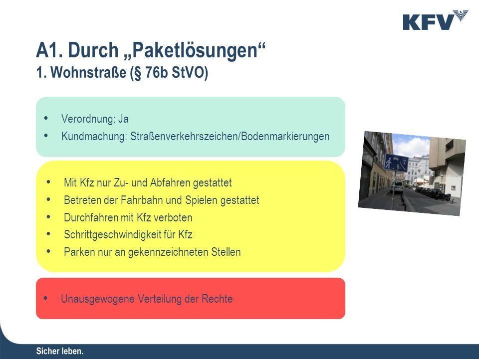 """A1. Durch """"Paketlösungen"""" 1. Wohnstraße (§ 76b StVO) Verordnung: Ja Kundmachung: Straßenverkehrszeichen/Bodenmarkierungen Unausgewogene Verteilung der"""