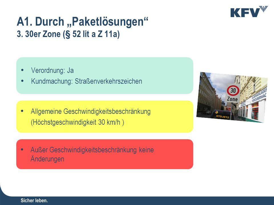 Verordnung: Ja Kundmachung: Straßenverkehrszeichen Außer Geschwindigkeitsbeschränkung keine Änderungen Allgemeine Geschwindigkeitsbeschränkung (Höchst