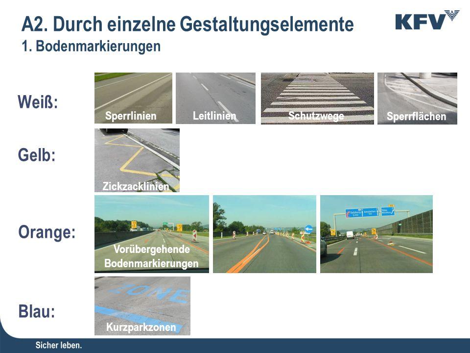 Kreisverkehre Schutzinseln Gehsteige Poller Gehsteigvorziehungen A2.